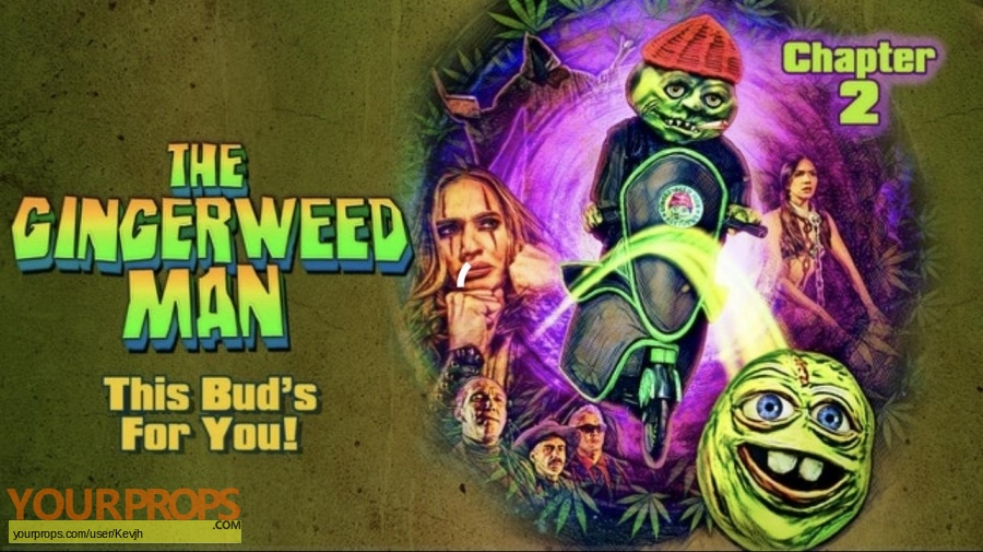 The Gingerweed Man this Buds for you original movie prop